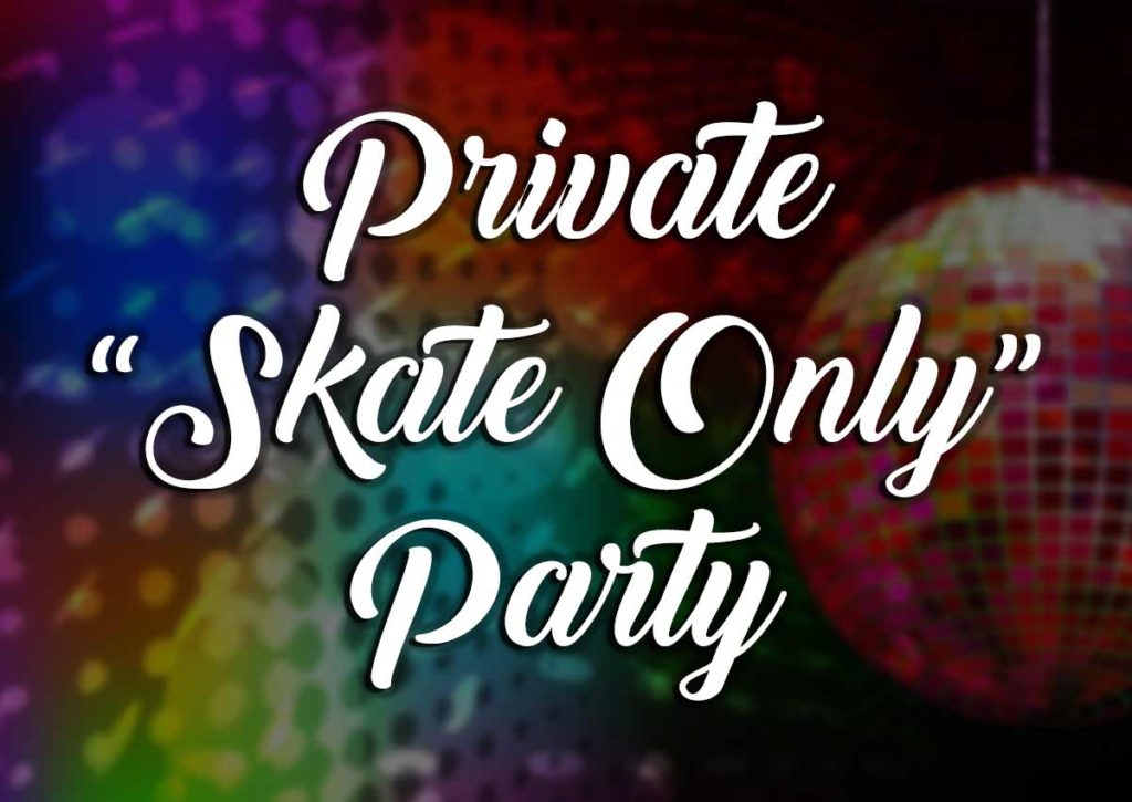 "Private ""Skate Only"" Party Package"